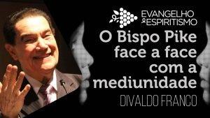 Palestra-Divaldo---O-Bispo-Pike-face-a-face-com-a-mediunidade---Youtube 3