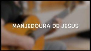 manjedoura.de.jesus.musica 1
