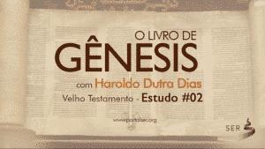 Estudo de Gênesis por Haroldo Dutra Dias