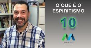EPISÓDIO 10 Facebook QUE É O ESPIRITISMO