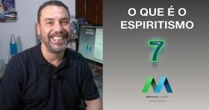 O que é o Espiritismo - Capítulo 7