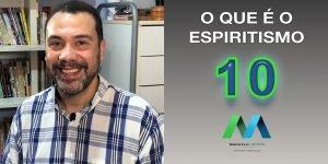 ESPIRITISMO - EPISÓDIO 10