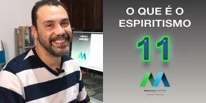 O QUE É O ESPIRITISMO - EPISÓDIO 10