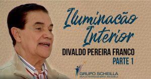 Divaldo Pereira Franco em Iluminação Interior