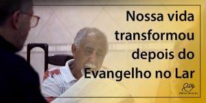 Nossa vida transformou depois do Evangelho no Lar - 1024x512p 3