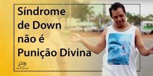 Síndrome de Down não é Punição Divina - 1024x512p 3