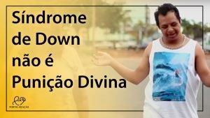 Síndrome de Down não é Punição Divina - 1920x1080p 3