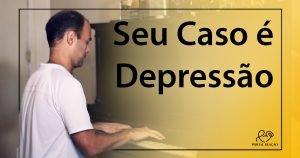 Seu Caso é Depressão - 1200x630p 3