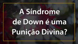 Miniatura - A Síndrome de Down é uma Punição Divina (1) 3