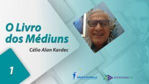 canal.capa1920x1080-Celio Alan Kardec - Livro dos Mediuns Parte 1-1024x576 3