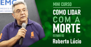 COMO LIDAR COM A MORTE – ESTUDO 02