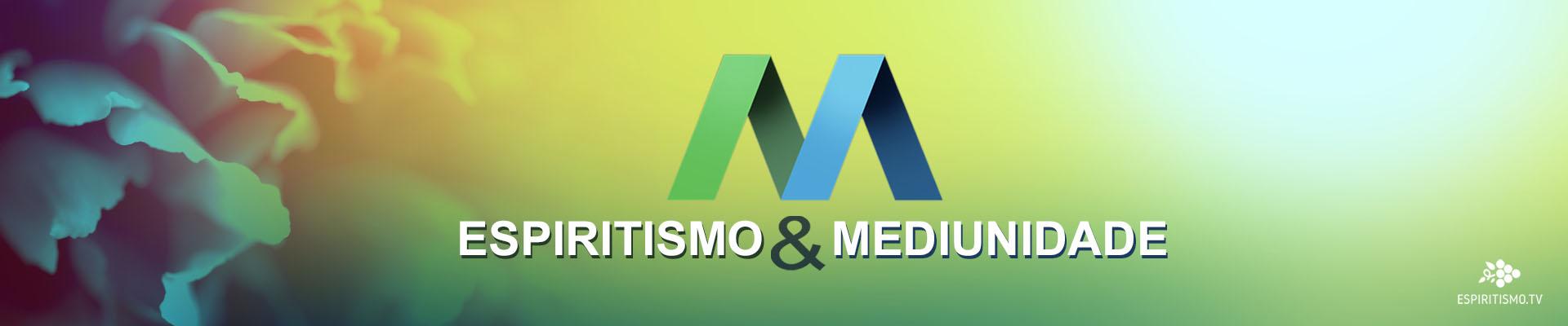 ESPIRITISMO E MEDIUNIDADE 1
